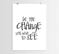 Black and whiteBe the changeTypography by mixarthouse on Etsy