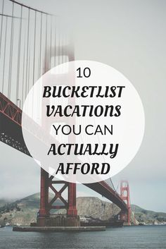 10 affordable vacation ideas to fuel your wanderlust. Love how I can actually afford these bucketlist vacations!