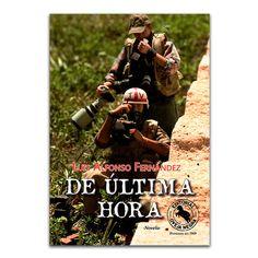 De última hora –Novela– – Luis Alfonso Fernández – Oveja Negra www.librosyeditores.com Editores y distribuidores.