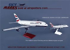 Skymarks Supreme British Airways A380 Scale 1 100 SKR8504. Due to be released in March 2013 this is a huge model over 72cm long. It will have full gear that can be displayed up or down and even has rotating fan blades when blown. The real aircraft is due to come into service soon so this model will be popular with collectors as long as you have enough space for it. airspotters.com