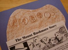 Mount Rushmore Craft - use coins to make a Mount Rushmore rubbing, then attach some facts about this National Monument.