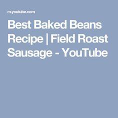 Best Baked Beans Recipe   Field Roast Sausage - YouTube