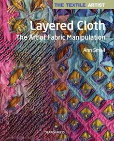 Cover art for The Textile Artist: Layered Cloth