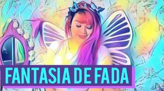 DIY: COMO FAZER UMA FANTASIA COMPLETA DE FADA, SEM COSTURA!