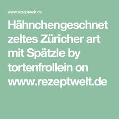Hähnchengeschnetzeltes Züricher art mit Spätzle by tortenfrollein on www.rezeptwelt.de