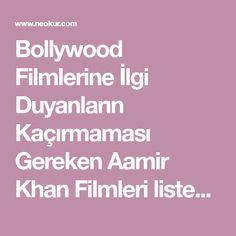 Bollywood Filmlerine İlgi Duyanların Kaçırmaması Gereken Aamir Khan Filmleri listesinde en çok sevilen 16 film listelenmektedir. Film listeleri üyeler tarafından oluşturulmaktadır.