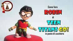 Come fare Robin di Teen Titans Go in pasta di zucchero per torta di comp...