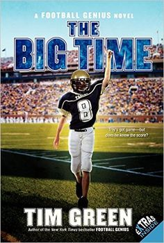 The Big Time (Football Genius): Tim Green: 9780061686214: Amazon.com: Books