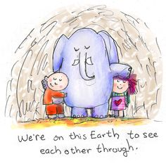 ....to see each other through...
