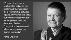 Pema Chodron Pema Chodron, Confederate Flag, Healer, Woman Quotes, Compassion, Self Love, Equality, Growing Up, Spirituality