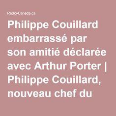 Philippe Couillard embarrassé par son amitié déclarée avec Arthur Porter | Philippe Couillard, nouveau chef du PLQ | ICI.Radio-Canada.ca