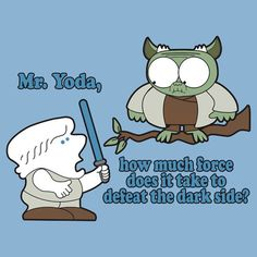 Yoda, how much force does it take to defeat the dark side? Funny Memes, Hilarious, Funny Quotes, Crazy Quotes, Stupid Funny, Star War 3, What Do You Mean, Nerd Love, The Force Is Strong