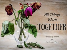 All Things Work Together | The Brown Tribe