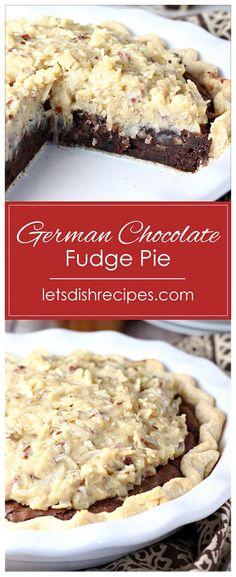 German Chocolate Fudge Pie Chocolate Fudge Pie, German Chocolate Pies, Decadent Chocolate, Chocolate Frosting, Chocolate Recipes, Holiday Desserts, Fun Desserts, Delicious Desserts, Yummy Food