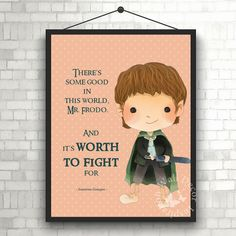 There's some good | Samwise Gamgee | Art Print | Home Decor Print | Printable Quote | Typography | The Lord of the rings | J.R.R. Tolkien by InspirationWallDecor on Etsy. Check more #digitalprint #walldecor #artprint themed at my #etsy store:  www.etsy.com/shop/InspirationWallDecor