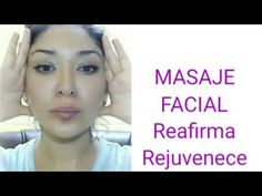Masaje para la Cara / Arrugas Flacidez ~ Bolsas en los ojos ~REAFIRMANTE - YouTube Beauty Skin, Hair Beauty, Face Exercises, Facial Massage, Tips Belleza, Beauty Hacks, Beauty Tips, Mascara, Health Fitness