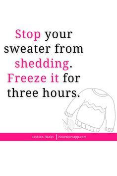 Stop angora or mohair from shedding by placing the garment in a sealed plastic bag and freezing it for a minimum of three hours. Virtual Closet, Shed, Plastic, Style Inspiration, Learning, Bag, Fashion Tips, Fashion Hacks, Fashion Advice