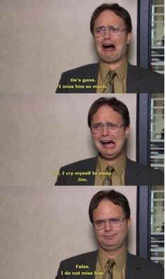 one day dwight and jim will admit they like each other. haha!