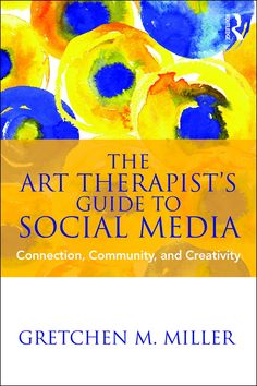The Art Therapist's Guide to Social Media offers the art therapy community a guide that addresses content related to social media use, its growing influence, and the impact social networking … Art Therapy Projects, Art Therapy Activities, Therapy Tools, Therapy Ideas, Expressive Art, Process Art, Paperback Books, The Book, Connection