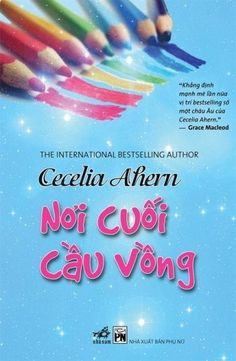"""""""Thêm một cuốn tiểu thuyết quyến rũ nữa của Cecelia Ahern. Một câu chuyện thú vị về đôi bạn từ thời thơ ấu, cùng tất cả định mệnh đã trêu ngươi chuyện tình của họ."""" – HarperCollins Publishers. """"Một cuốn sách làm ấm lòng người"""" – Heat.  Nơi Cuối Cầu Vồng (Bìa mềm)  Tác giả: Cecelia Ahern. Giá bìa:80.000 ₫"""
