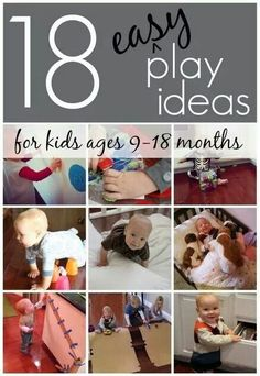 Play ideas for 9-18 month old kids/babies