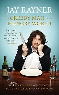 Listen to Jay Rayner Read From His New Book, A Greedy Man in a Hungry World