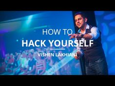 """How to """"Hack"""" Your Mind (The 2 Levers that Make us Who We Are) by Vishen Lakhiani 