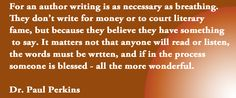 If I am not writing or telling a story I fell as if I will explode.