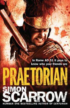 Praetorian (Roman Legion II) by Simon' 'Scarrow