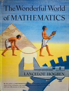 THE WONDERFUL WORLD OF MATHEMATICS (1955) by Lancelot Hogben • Published by Garden City Books New York - The #Bookreeper Look Inside This Book here: https://www.youtube.com/watch?v=2oDqDbcsHU8