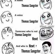 I hate that Thomas Sangster is Newt because Newt dies in The Death Cure