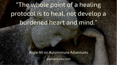 When does a healing protocol turn unhealthy? Angie Alt and I explore this topic on Autoimmune Adventures. Heart And Mind, Autoimmune, Chronic Illness, Mindfulness, Healing, Explore, Adventure, Adventure Movies, Adventure Books
