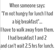 You literally don't understand people who skip meals. | 19 Things People Who Are Always Hungry Just Get