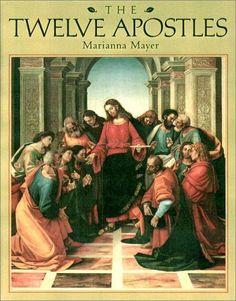 The Twelve Apostles by Marianna Mayer http://www.amazon.com/dp/0803725337/ref=cm_sw_r_pi_dp_u8Kpwb0XG38ME