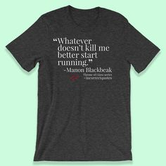 Manon Incorrect Quote - Throne of Glass T Shirt - Sarah J Maas - Manon and Dorian - Aelin and Rowan by BlissfullyBookish on Etsy https://www.etsy.com/listing/537120445/manon-incorrect-quote-throne-of-glass-t