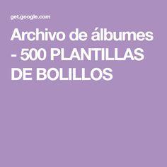 Archivo de álbumes - 500 PLANTILLAS DE BOLILLOS