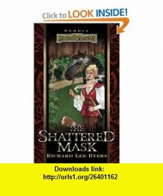 The Shattered Mask (Forgotten Realms  Sembia series, Book 3) (9780786918621) Richard Lee Byers , ISBN-10: 0786918624  , ISBN-13: 978-0786918621 ,  , tutorials , pdf , ebook , torrent , downloads , rapidshare , filesonic , hotfile , megaupload , fileserve