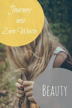 Journey into Zero Waste Beauty