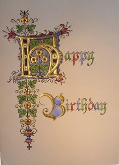 Happy birthday calligraphy – Art and Literature Illuminated Letters, Illuminated Manuscript, Birthday Quotes, Birthday Wishes, Happy Birthday Art, Letters Ideas, Happy Birthday Calligraphy, Illumination Art, Fancy Letters