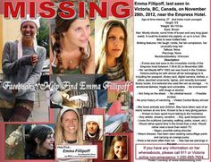 Emma Fillipoff was last seen in Victoria, BC Nov 2012. A call was placed to 911 by a friend who was concerned about Emma's wellbeing after seeing her on Victoria street in bare feet.