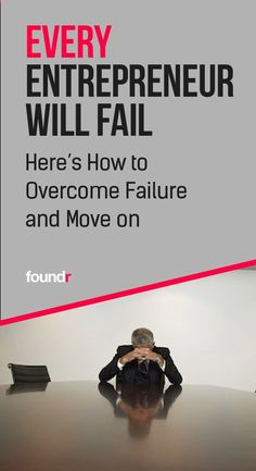 All the tips and tricks an entrepreneur needs to know on how to overcome failure, no matter how big or small