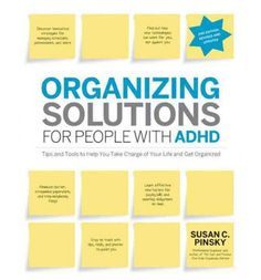 If you're one of the 10 million American adults with Attention Deficit Hyperactivity Disorder (ADHD), every day is a struggle to keep your home, your office, your electronics, and your calendar organized. Organizing Solutions for People with ADHD, 2nd Edition presents a simple but effective, long-term solution to get you back in control of your life. Written by professional organizer Susan Pinsky,...