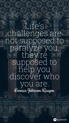 Life's challenges are not supposed to paralyze you, they're supposed to help you discover who you are. - Bernice Johnson Reagon New Quotes, Inspirational Quotes, Challenge Quotes, Everyday Quotes, Life Challenges, Awesome, D Day, Life Coach Quotes, Inspiring Quotes