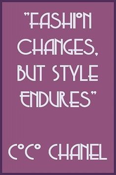 """""""Fashion changes, but style endures"""" - Coco Chanel #DIY #FASHION"""