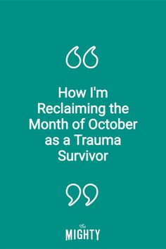 """""""I am a survivor of abuse, rape and trauma. My trauma does not define me, but it is part of my history."""" Read the full story on The Mighty."""