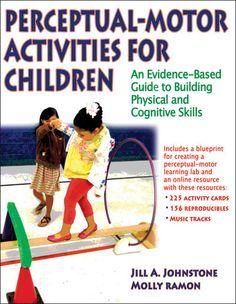 Why kids need perceptual-motor experiences -- h...