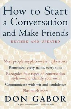 How to start a conversation and make friends (don gabor)