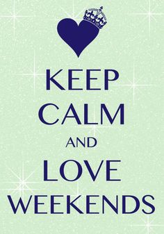 Citation  keep calm and love weekends / Created with Keep Calm and Carry On for iOS #keepc