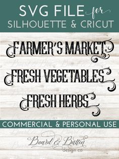 """Grab this mini-bundle of great, """"farm fresh"""" SVG file words - includes """"Farmer's Market,"""" """"Fresh Vegetables,"""" and """"Fresh Herbs."""" This SVG set is a part of my vintage farmhouse decor collection. Easy to cut and unique, this design is perfect for plank signs, wall decals, and general farmhouse style decorating with your Silhouette or Cricut cutting machine."""