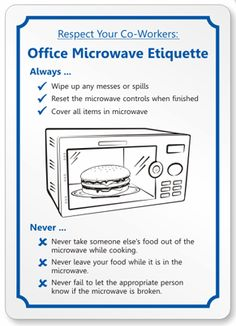 Respect Your Co-Workers: Office Microwave Etiquette Kitchen Rules, Kitchen Signs, Office Kitchen Etiquette, Office Break Room, Nurse Office, Funny Office, Etiquette And Manners, Staff Room, Office Signs